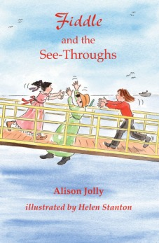 Book cover: Fiddle and the See-Throughs, by Alison Jolly